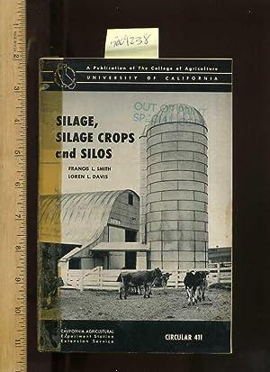 Silage , Silage Crops, and Silos, Circular 411 [farms, Farmers, Farming, Agriculture Development ...