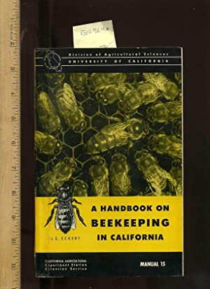 A Handbook on Beekeeping in California , Manual 15 [farms, Farmers, Farming, Agriculture ...