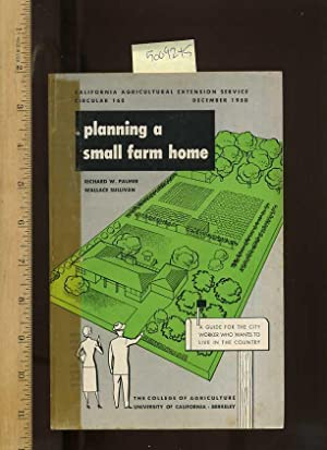 Planning a Small Home Farm : a Guide for the City Worker Who Wants to Live in the Country , ...