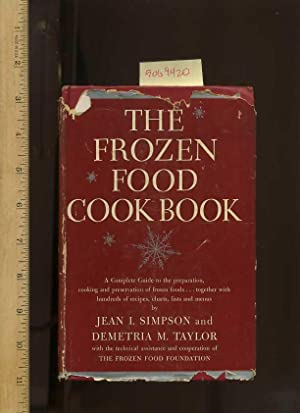 The Frozen Food Cook Book [guide for Buying, Preparationa Dn Cooking of Packaged Frozen Foods, and ...