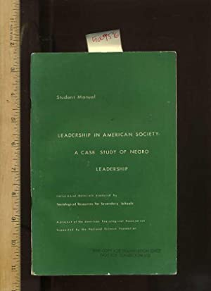 Student Manual : Leadership in American Society : a Case Study of Negro Leadership; Introductional ...