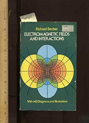 Electromagnetic Fields and Interactions [critical/practical Study, Physics,: Becker, Richard; Sauter,