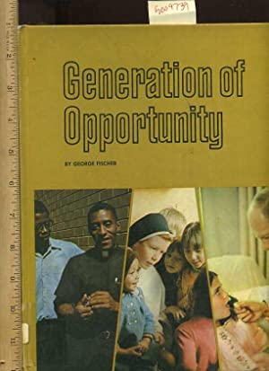 Generation of Opportunity [Children's Pictorial, Juvenile Reader, Religious Society, Seminary ...