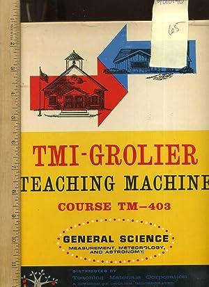 TMI Grolier : Teaching MacHine : Course TM - 403 : Gereral Science, Measurement, Meteorology and ...