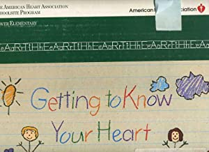 Schoolsite Program : Getting to Know Your Heart : Lower Elementary [kit, with Many Educational ...