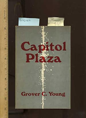 Capitol Plaza [Signed By Author; Satire, Black Humor]: Young, Grover C.