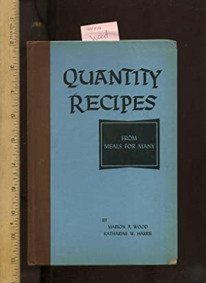 Quantity Recipes : From Meals for Many: Wood, Marion A.