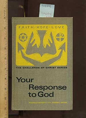 Faith Hope Love, the Challenge of Christ Series : You Response to God [religious Readings, ...