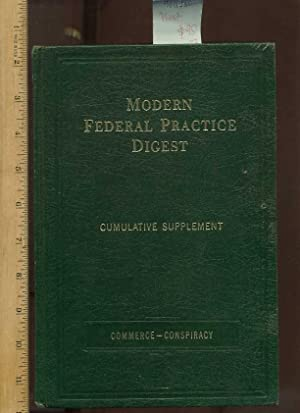 Modern Federal Practice Digest : Commerce Conspiracy : Comulative Supplement : Directly ...