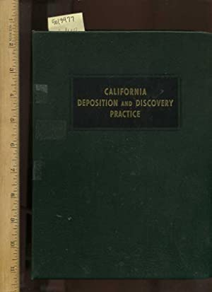 California Deposition and Discovery Practice : Law Text and Forms ; with Supplement: April 1986 ...