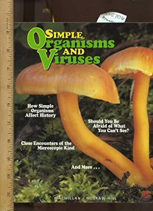 Simple Organisms and Viruses : How Simple Organisms Affect History, Should You be Afraid of What ...