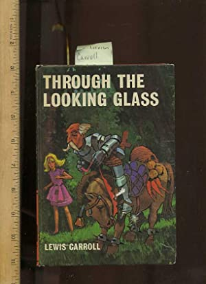 Through the Looking Glass [Children's Pictorial, Juvenile Reader, Bancroft Classic Series, ...