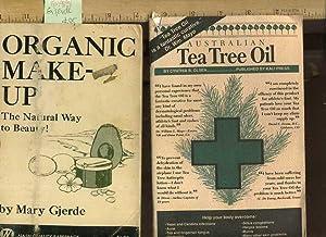 Organic Make Up : The Natural Way to Beauty ; Australian Tea Tree Oil [self Help to Healthy Living,...
