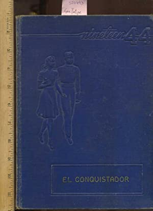 El Conquistador 1944 : Del Rio Texas [Oversized Pictorial, Students, Defense, War, Armed forces]: ...