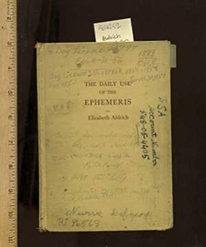 The Daily Use of Ephemeris : Second / 2nd Edition, Completely Rewritten and Expanded [critical...