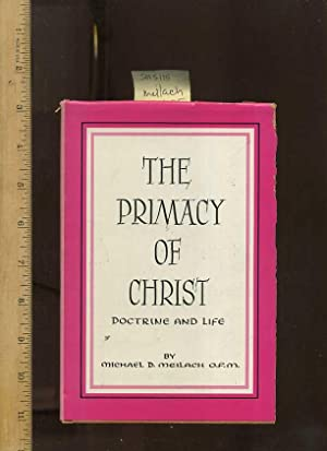 The Primacy of Christ in Doctrine and Life [religious Readings, Inspiration, Devotion, Study, ...