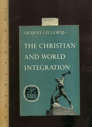 The Christian and World Integration : The Twentieth Century Encyclopedia of Catholicism [religious ...