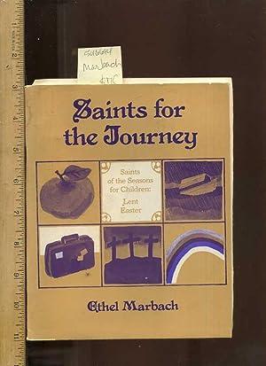 Saints for the Journey : Saints of the Seasons for Children : Lent Easter [religious Readings, ...