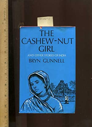 The Cashew Nut Girl and Other Stories of India: Gunnell, Bryn / Author of Calabrian Summer