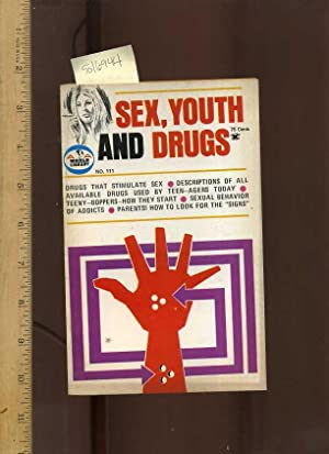 Sex Youth and Drugs No. 111 : Drugs That Stimulate Sex, Descriptions of All Available Drugs Used By...