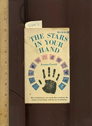 The Stars In Your Hand : The Revolutionary New Book That Combine the Science of Astrology with the ...