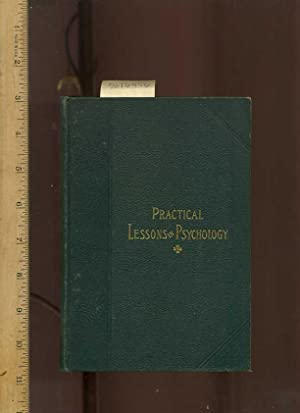 Practical lessons in Psychology [critical/practical Study of Mental Medicine of 1896, Body Mind, ...