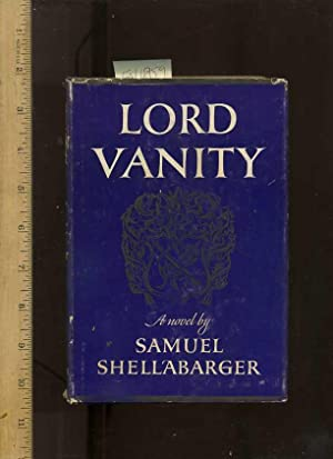 Lord Vanity [hb in Dj, True First Edition, a Novel Set in 1757, 18th Century Europe]: Shellabarger,...