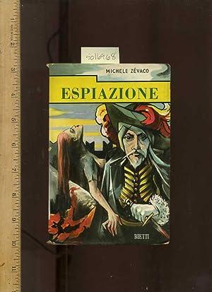 I Misteri Della Torre Di Nesle : Espiazione : Grande Romanzo Di Cappa e Spada : Traduzione Italiana...