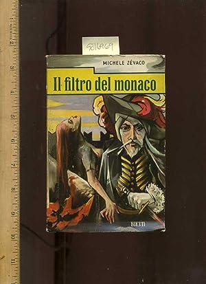 Pardaillan : Il Filtro Del Monaco : Crande Romanzo D'avventure Storiche : Romanzo Illustrato :...