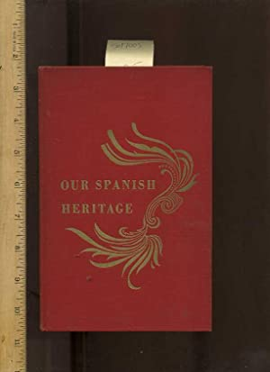 Our Spanish Heritage [Spanish Language reader in Both English and Spanish for the in Depth Study on...
