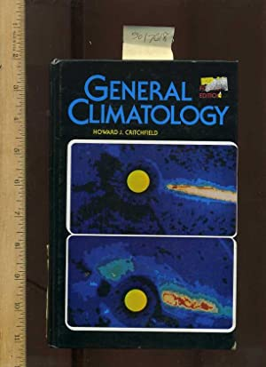General Climatology: Fourth / 4th Edition [critical/practical: Critchfield, Howard J.