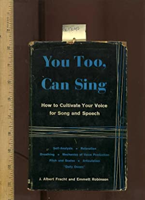 You Too Can Sing : Voice Its Techniques and Improvement [critical Practical Study ; Review ...