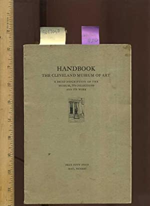 Handbook : The Cleveland Museum of Art : a Brief Description of the Museum , Its Collections and ...