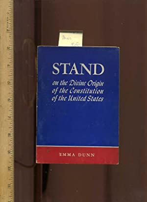 Stand : On the Divine Origin of the Constitution of the united States [SIGNED AND INSCRIBED BY ...