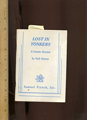 Lost in Yonkers : a Comic Dram [script, Play, Actor's Book Showing Dialog and Stage Direction,...