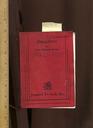 Daughters [drama, Play, Manuscript, for Actors, Play Performance]: Evans, John Morgan