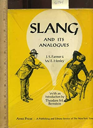 Slang and Its Analogues [critical Practical Study: Farmer, J. S.