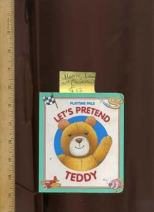 Let's Pretend Teddy [Board Book, Bear Story]: Morris, Joshua [publisher]