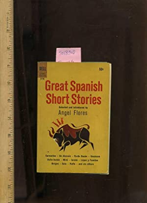 Great Spanish Short Stories : Selected and: Flores, Angel //