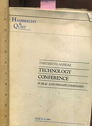 Hambrecht and Quist Incorporated : Thirteenth / 13th Annual Technology Conference : Public and...