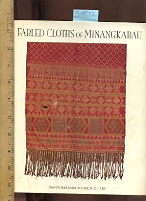 Fabled Cloths of Minangkabau [Pictorial Textile Fabrics,: Summerfield, Anne and