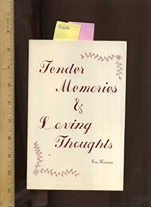 Tender Memories and Loving Thoughts [ Anecdotes , Poetry , Prose , Verse ]: Harman, Sue