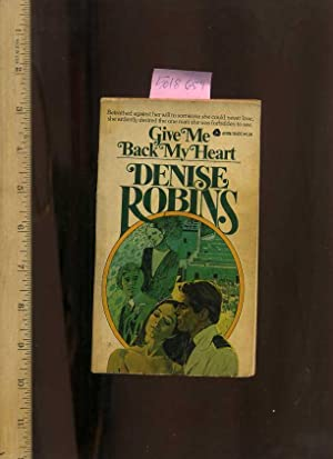 Give Me Back My Heart [novel, Forbidden: Robins, Denise