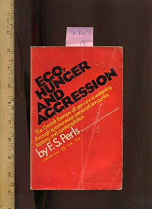 Ego Hunger and Aggression : The Geatalt: Perls, F. S.