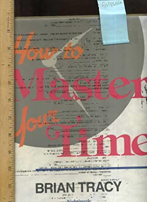 How to Master Your Time : The special Art of Increasing Your Productivity / 6 Audio Cassette ...