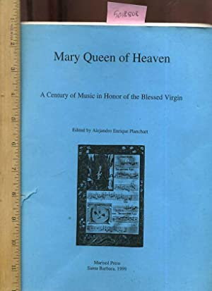 Mary Queen of Heaven : a Century of Music in Honor of the Blessed Virgin [critical Practical Study ...
