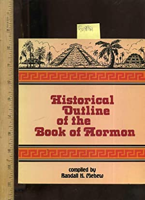 Historical Outline of the Book of Morman [content, Cities, Nephite Leadership, Synopsis, ...