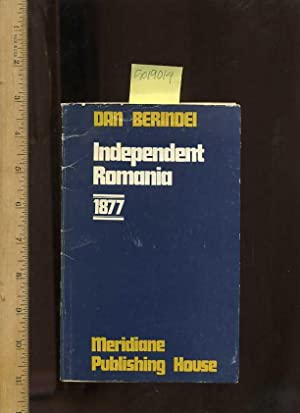 Independent Romania 1877 [critical Practical Study ; Review Reference ; Biographical Details ; in ...