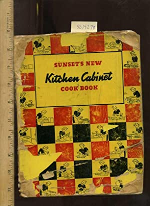 Sunset's New Kitchen Cabinet Cook Book : 1940 Edition [Illustrated Cookbook / Recipe ...