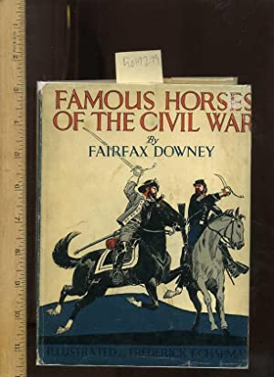 Famous Horses of the Civil War: Downey, Fairfax / and Illustrated By Frederick T. Chapman